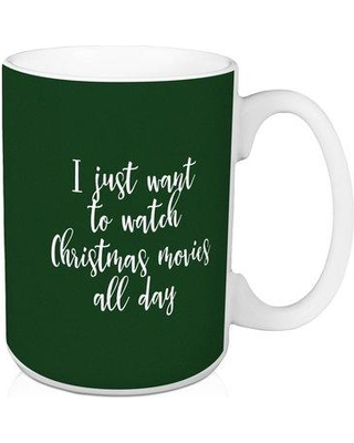 The Holiday Aisle Hanska All I want to Do is Watch Christmas Movies All Day Coffee Mug W000613292 Color: Dark Green