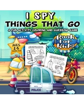 I Spy Things That Go Book for Kids Ages 2-5: A Fun Activity Cars, Trucks and Things That Go Coloring and Guessing Game for Little Kids, Toddler and Preschool