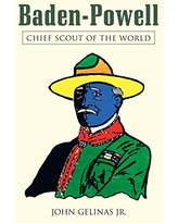 Baden-Powell: Chief Scout of the World