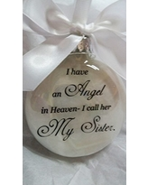 In Memory Ornament I have an Angel in Heaven I call her My Sister Christmas Keepsake Gift Memorial