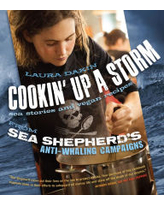 Cookin' Up a Storm: Sea Stories and Vegan Recipes from Sea Shepherd's Anti-Whaling Campaigns Laura Dakin Author