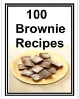 100 BROWNIE RECIPES Anonymous Author