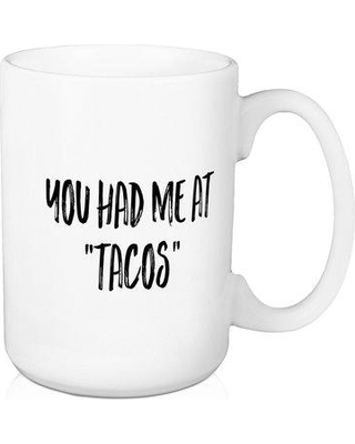 Wrought Studio Colley You Had Me At Tacos Coffee Mug W000723753