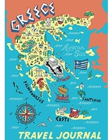 Travel Journal: Map Of Greece. Kid's Travel Journal. Simple, Fun Holiday Activity Diary And Scrapbook To Write, Draw And Stick-In. (Greece Map, Greek ... Keepsake & Memory Log, Vacation Fun)