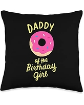 Matching Family Birthday Donut Gifts Store Daddy Of The Birthday Girl Donut Party Father Dad Throw Pillow, 16x16, Multicolor