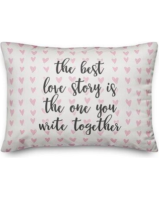 Ebern Designs Riverton The Best Love Story Is The One You Write Together Throw Pillow W000360130
