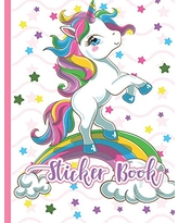 STICKER BOOK: Permanent Blank Sticker Collection Book for Girly with Cute and Magical Rainbow Unicorn, Album with White 8x10 Inch Pages for Collecting Stickers, Sketching and Drawing