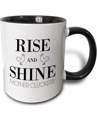 Don T Miss Sales On Symple Stuff Shipststour Rise Shine Mother Cluckers Coffee Mug Ceramic In Black Size 3 H X 3 W X 4 D Wayfair 7d23a300e294434fbb9129c0f4c13a9b