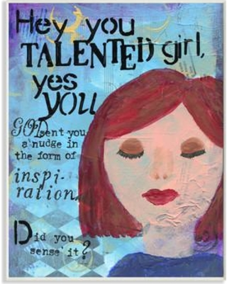 """Stupell Industries 'Hey Talented Girl' Textual Art mwp-210_cn_0 Size: 15"""" H x 10"""" W Format: Plaque"""