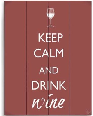 "Click Wall Art Keep Calm And Drink Wine Textual Art Plaque MAR020WD16x20 / MAR020WD9x12 Size: 12"" H x 9"" W x 1"" D"