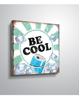 """Ebern Designs 'Be Cool' Graphic Art Print on Wrapped Canvas EBND5144 Format: Wrapped Canvas Size: 36"""" H x 36"""" W x 2"""" D"""