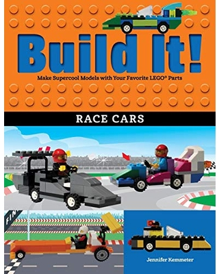 Build It! Race Cars: Make Supercool Models with Your Favorite LEGO® Parts (Brick Books)