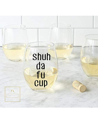 Shuh da fu cup Funny Wine Glass Stemless Funny Mom Gift Funny Birthday Gift funny gifts for her Gifts for him