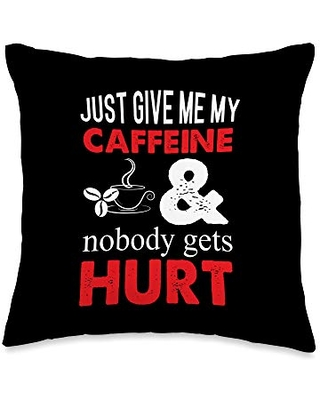 Grumpy Mood Coffee Lover Mom Dad Co. Coffee Lover, Just Give Me My Caffeine And Nobody Gets Hurt Throw Pillow, 16x16, Multicolor
