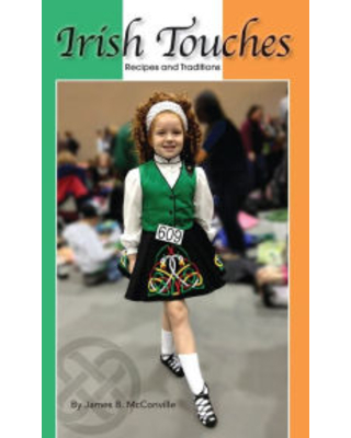 Irish Touches Recipes and Traditions James B. McConville Author