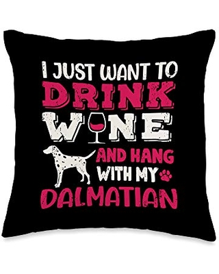 Dog Dalmatian Gift Dalmatian Mom Drink Wine Hang With Dog Funny Gift Throw Pillow, 16x16, Multicolor