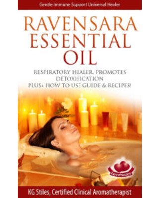 Ravensara Essential Oil Respiratory Healer, Promotes Detoxification, Plus+ How to Use Guide & Recipes! (Healing with Essential Oil) KG STILES Author