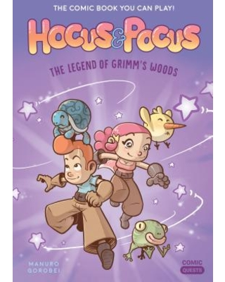 Hocus & Pocus : The Legend of Grimm's Woods: The Comic Book You Can Play