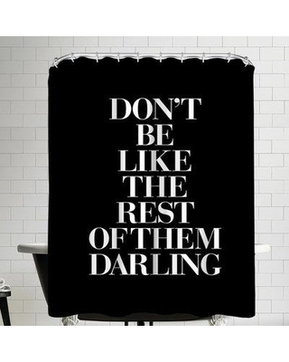 East Urban Home Don't be Like the Rest of the Darling Serif Single Shower Curtain EBHW1432 Color: Black