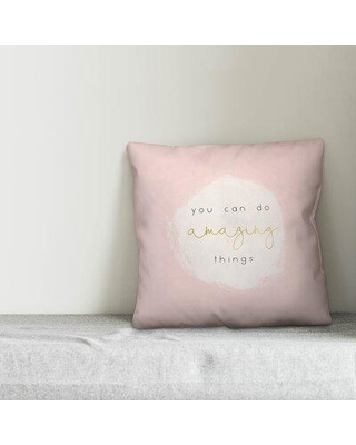 Isabelle & Max Cleland You Can Do Amazing Things Indoor/Outdoor Throw Pillow W000757128 Fill Material: No Fill
