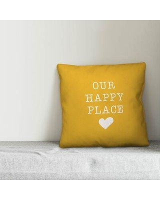 """Ebern Designs Luellen Our Happy Place Indoor/Outdoor Throw Pillow X111824131 Color: Yellow Size: 18"""" H x 18"""" W"""