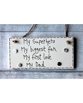 MadeAt94 Dad My Superhero My Biggest Fan My First Love Father's Day Birthday Gift Sign