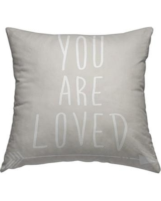 """East Urban Home You Are Loved Throw Pillow FTSC7859 Size: 18"""" H x 18"""" W x 2"""" D"""
