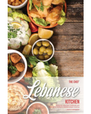 The Chef's Lebanese Kitchen: Authentic Lebanese Cookbook and Recipes for Authentic Mediterranean Cooking Martha Stephenson Author