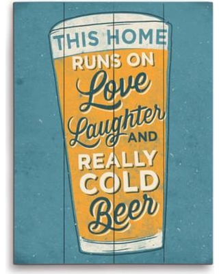"""Click Wall Art This Home Runs On Love Laughter and Really Cold Beer Glass Textual Art Plaque BEER002WD16x20 / BEER002WD9x12 Size: 20"""" H x 16"""" W x 1"""" D"""
