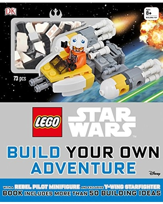LEGO Star Wars: Build Your Own Adventure: With a Rebel Pilot Minifigure and Exclusive Y-Wing Starfighter (LEGO Build Your Own Adventure)