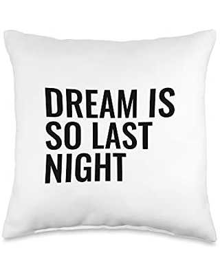 Statement Blend Dream is so last night Throw Pillow, 16x16, Multicolor