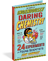 The Book of Ingeniously Daring Chemistry - Books for Ages 9 to 12 - Fat Brain Toys