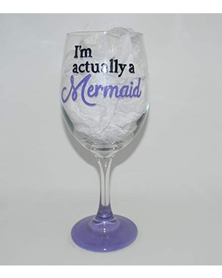 I'm actually a Mermaid wine glass