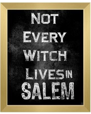 "Click Wall Art 'Not Every Witch Lives HAL0000076FRM Size: 16.5"" H x 13.5"" W Format: Gold Framed"