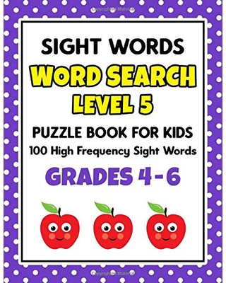 SIGHT WORDS Word Search Puzzle Book For Kids - LEVEL 5: 100 High Frequency Sight Words Reading Practice Workbook Grades 4th - 6th, Ages 9 - 11 Years (Learn To Read Activity Books)