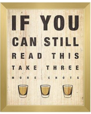 """Click Wall Art 'If You Can Still Read This Wood' Framed Textual Art MCV0000180FR Size: 10.5"""" H x 12.5"""" W Format: Gold Framed"""