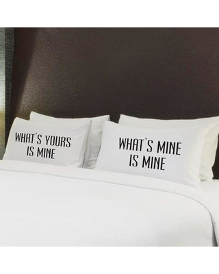 Great Prices For One Bella Casa 2 Piece What S Yours Is Mine Pillow Case Set 74530pce59