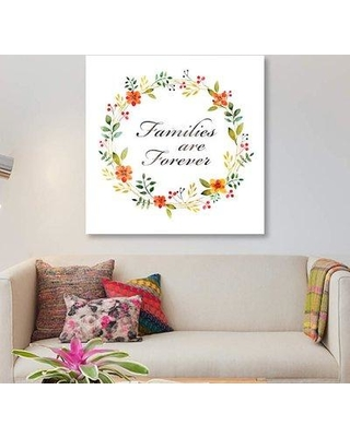 """East Urban Home 'Families Are Forever' Graphic Art Print on Canvas ETRC1742 Size: 26"""" H x 26"""" W x 1.5"""" D"""
