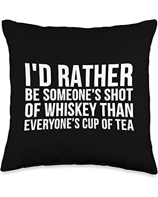 I'd Rather Be Someone's Shot Of Whiskey Funny Throw Pillow, 16x16, Multicolor