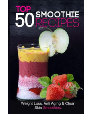 Sales For Top 50 Smoothie Recipes Smoothies For Weight Loss Smoothie Recipe Book Smoothie Cleanse Green Smoothie Smoothie Diet Healthy Smoothies Everyday