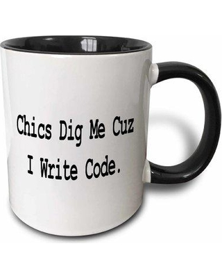 "East Urban Home Chics Dig Me Cuz I Write Code Programmer Coder Computer Geek Humor Coffee Mug W000640951 Size: 3.75"" H x 4"" W x 3"" D Color: Black"