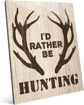 """Click Wall Art 'I'd Rather be Hunting Brown Antlers' Textual Art on Plaque MCV0000267GLS Size: 24"""" H x 20"""" W x 1"""" D"""