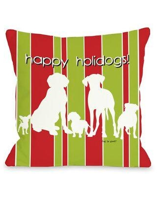 Deals For Winston Porter Kaelan Happy Holidogs Throw Pillow Polyester Polyfill Polyester Polyester Blend In Green Size 18x18 Wayfair 71672pl18
