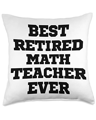 Funny Saying Novelty Design Best Retired Math Teacher Ever Funny Throw Pillow, 18x18, Multicolor