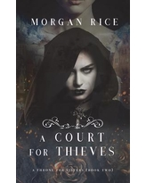 A Court for Thieves (A Throne for Sisters-Book Two)