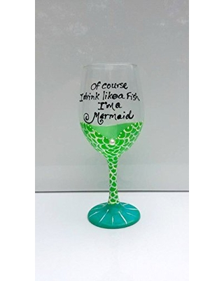 Of Course I Drink Like A Fish, I'm A Mermaid Green Wine Glass