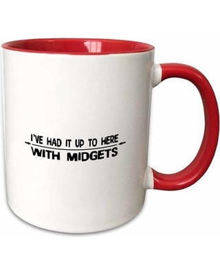 East Urban Home Ive Had It Up To Here with Midgets Coffee Mug W000079216 Color: Red/White