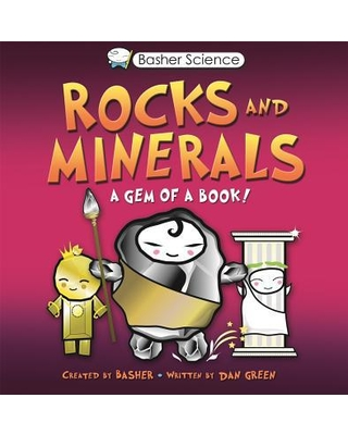 Basher Science : Rocks and Minerals: A Gem of a Book [With Poster]