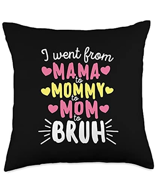 Detour Shirts I Went From Mama to Mommy to Mom to Bruh Mother's Day Throw Pillow, 18x18, Multicolor
