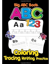 Big ABC 123 Book, Tracing, Writing, Coloring Practice: Giant Mindful Learning & Educational Books For Toddlers 2-4 Years, Baby Girls, Boys, Preschool ... and Numbers 123 With Animals Picture!